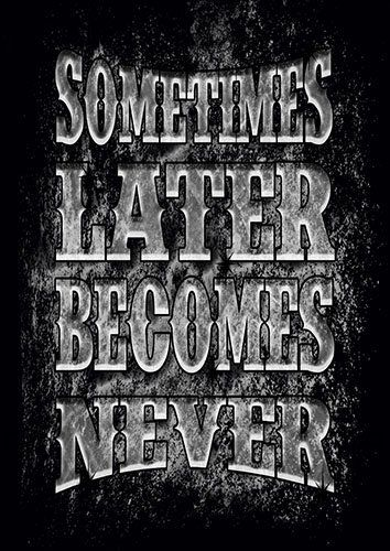Sometimes better late than never - From £17.50 | Metal Plate Pictures