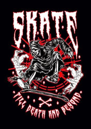 Skate Till Death, Sandy\Brown\Blue\Mix colour, X-Large A1 24x36Inch size - From £17.50   Metal Plate Pictures