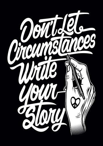 Dont Let Circumstances Write Your Story CK - From £17.50 | Metal Plate Pictures