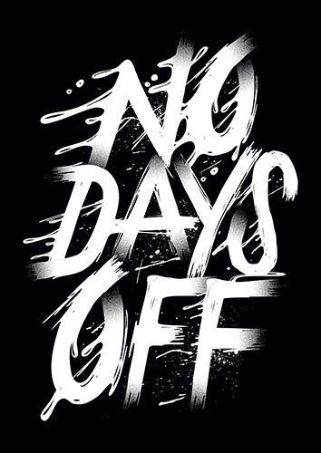 No Days off Text CK - From £17.50 | Metal Plate Pictures