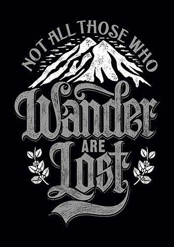Not All Those Who Wander Are Lost CK - From £17.50 | Metal Plate Pictures