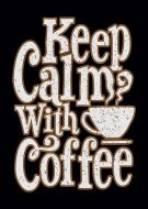 Keep Calm With Coffee DW