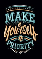 Make Yourself A Priority DW