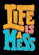 Life Is A Mess DW