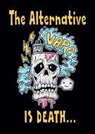 The alternative is death vape skull