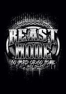 Beast Mode Go Hard Or Go Home kla