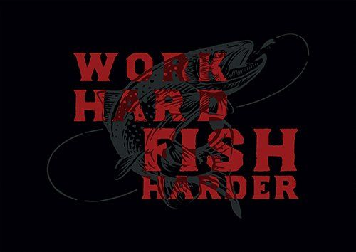 Work Hard Fish Harder D666 - From £17.50 | Metal Plate Pictures